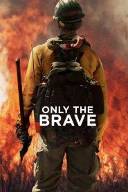 Héroes en el infierno (Only the Brave)